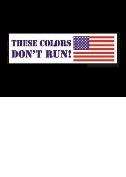 These Colors Don't Run Bumper Sticker MAIN