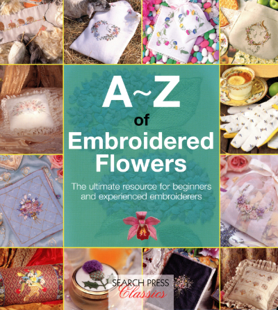 A~Z of Embroidered Flowers – by Search Press MAIN