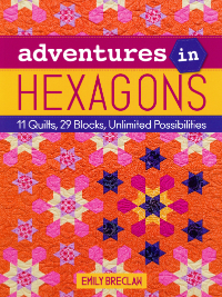 Adventures in Hexagons – by Emily Breclaw THUMBNAIL