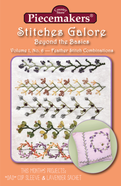 Stitches Galore:  Beyond the Basics—Volume 1, No. 6—Feather Stitch Combinations MAIN