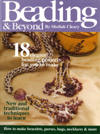 Beading & Beyond – by Sheilah Cleary THUMBNAIL