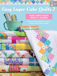 Easy Layer-Cake Quilts 2 – by Barbara Groves and Mary Jacobson of Me and My Sister Designs THUMBNAIL