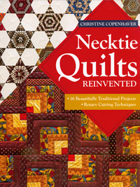Necktie Quilts Reinvented - by Christine Copenhaver THUMBNAIL
