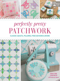 Perfectly Pretty Patchwork – by Kristyne Czepuryk THUMBNAIL