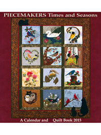 Piecemakers 2015 Times and Seasons Calendar and Quilt Pattern Book THUMBNAIL