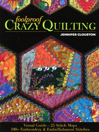Foolproof Crazy Quilting – by Jennifer Clouston MAIN