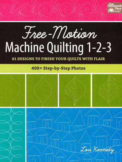 Free-Motion Machine Quilting 1-2-3 – by Lori Kennedy MAIN