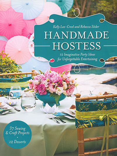 Handmade Hostess - by Kelly Lee-Creel and Rebecca Soder MAIN