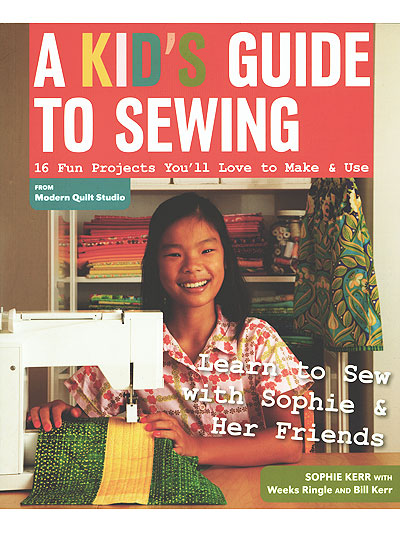 A Kid's Guide to Sewing - by Sophie Kerr MAIN