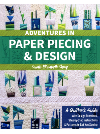 Adventures in Paper Piecing & Design – by Sarah Elizabeth Sharp THUMBNAIL