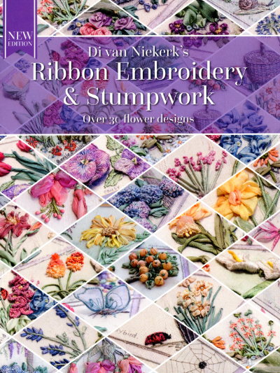Ribbon Embroidery and Stumpwork – by Di van Niekerk * New Edition! MAIN