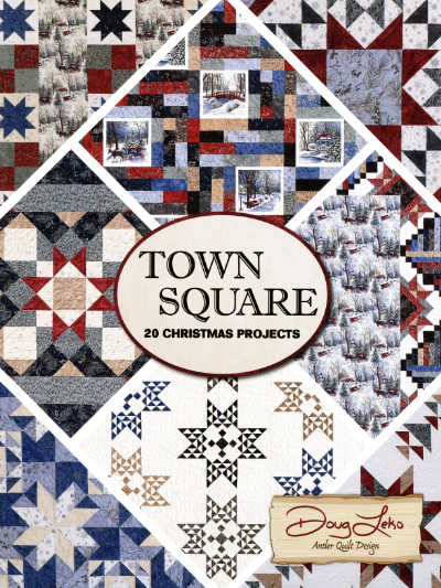 Town Square—20 Christmas Projects – by Doug Leko of Antler Quilt Design MAIN
