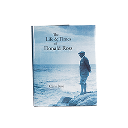 The Life and Times of Donald Ross