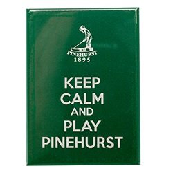 Keep Calm Play Pinehurst Magnet