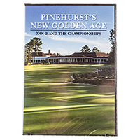 Pinehurst's New Golden Age DVD