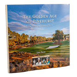 The Golden Age of Pinehurst 2