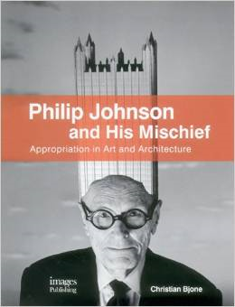 Philip Johnson and His Mischief: Appropriation in Art and Architecture THUMBNAIL
