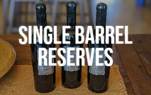 Single Barrel Reserve Zinfandels