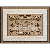 Country Cottage Needleworks - Be Thankful THUMBNAIL