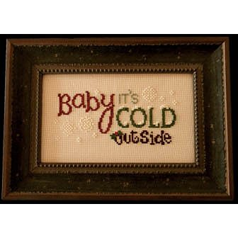 Cherry Hill Stitchery - Baby, It's Cold Outside!