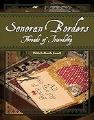 Vickie LoPiccolo Jennett - Sonoran Borders - Threads of Friendship