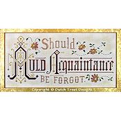 Dutch Treat Designs - Should Auld Acquaintance Be Forgot