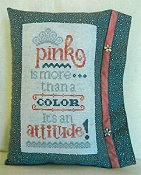 Cherry Hill Stitchery - Pink Is An Attitude