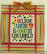 Cherry Hill Stitchery - Believe There Is Good