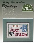 The Trilogy - Daily Reminder - Just Laugh