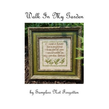 Samplers Not Forgotten - Walk In My Garden
