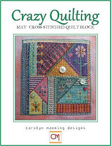 Carolyn Manning Designs - Crazy Quilting May Block_MAIN