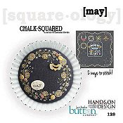 Just Another Button Company - Square.ology - Chalk.Squared - May 128 THUMBNAIL