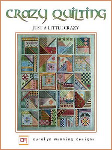 Carolyn Manning Designs - Crazy Quilting - Just A Little Crazy_MAIN
