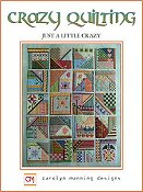 Carolyn Manning Designs - Crazy Quilting - Just A Little Crazy THUMBNAIL