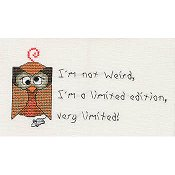 MarNic Designs - Little Chuckles - I'm Not Weird, I'm A Limited Edition...