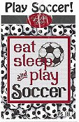 Sue Hillis Designs - Play Soccer!