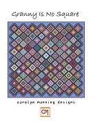 Carolyn Manning Designs - Granny Is No Square