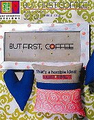 Amy Bruecken Designs - But First, Coffee! THUMBNAIL