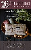 Plum Street Samplers - Serial Bowl Collection of Sampler Lessons - Lesson Three