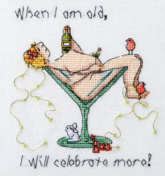 MarNic Designs - When I Am Old... I Will Celebrate More!