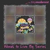 Tiny Modernist - Words To Live By - Part 1 - Follow Your Dreams