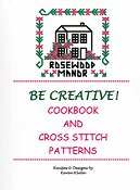 Rosewood Manor - Be Creative!  Cookbook and Cross Stitch Patterns THUMBNAIL