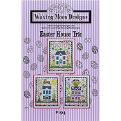 Waxing Moon Designs - Easter House Trio THUMBNAIL