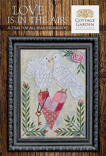 Cottage Garden Samplings - A Time For All Seasons 2 - Love Is In The Air MAIN