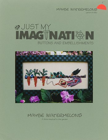 Just my Imagination - Maybe Watermelons