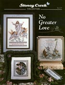 Cover photo of Stoney Creek Book 107 No Greater Love showing cross stitch designs of the life of Jesus Christ