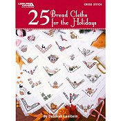 Leisure Arts - 25 Bread Cloths For The Holidays THUMBNAIL