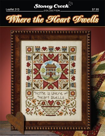 cover of Stoney Creek cross stitch Leaflet 313 Where the Heart Dwells
