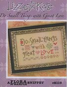 Lizzie Kate Snippet - Do Small Things with Great Love THUMBNAIL