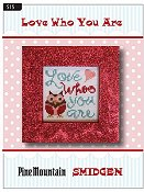 Pine Mountain Designs - Smidgen Series - Love Who You Are THUMBNAIL